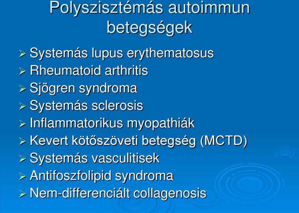 autoimmun kötőszöveti betegség kezelése gurchenko kéz artritisz
